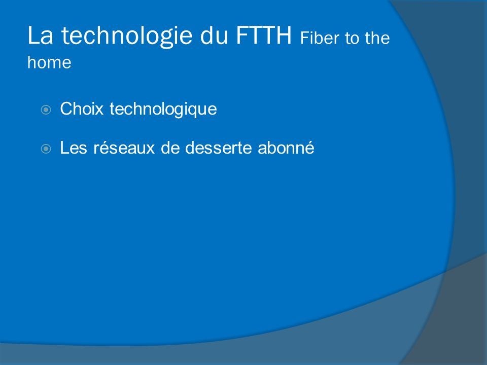 La technologie du FTTH Fiber to the home