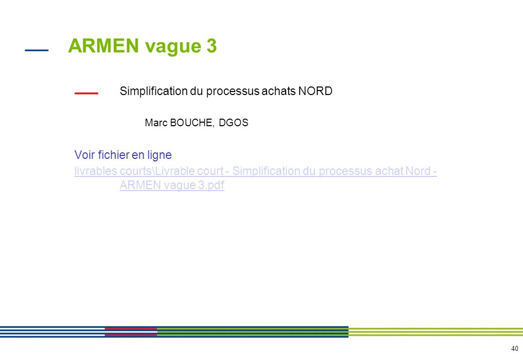 ARMEN vague 3 Equipements logistiques (restauration, blanchisserie, stérilisation...) Marc BOUCHE, DGOS.