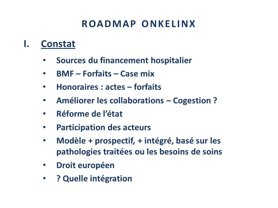 ROADMAP ONKELINX Constat Sources du financement hospitalier