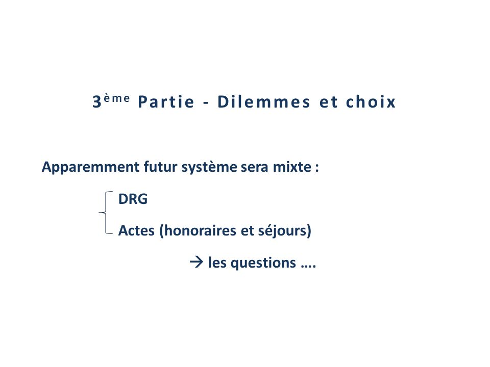 3ème Partie - Dilemmes et choix
