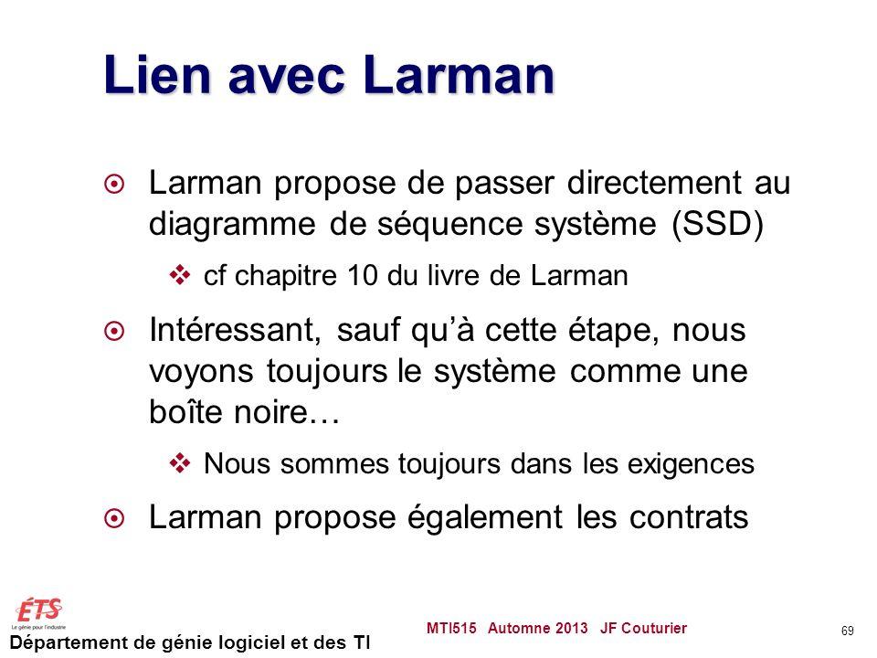 Lien avec Larman Larman propose de passer directement au diagramme de séquence système (SSD) cf chapitre 10 du livre de Larman.