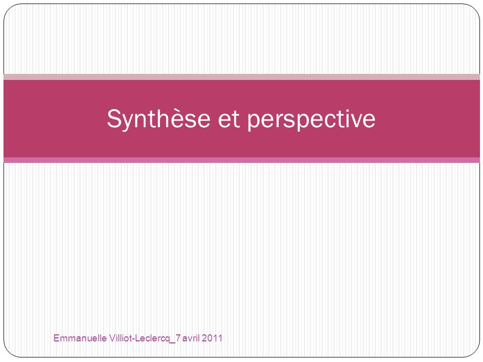 Synthèse et perspective