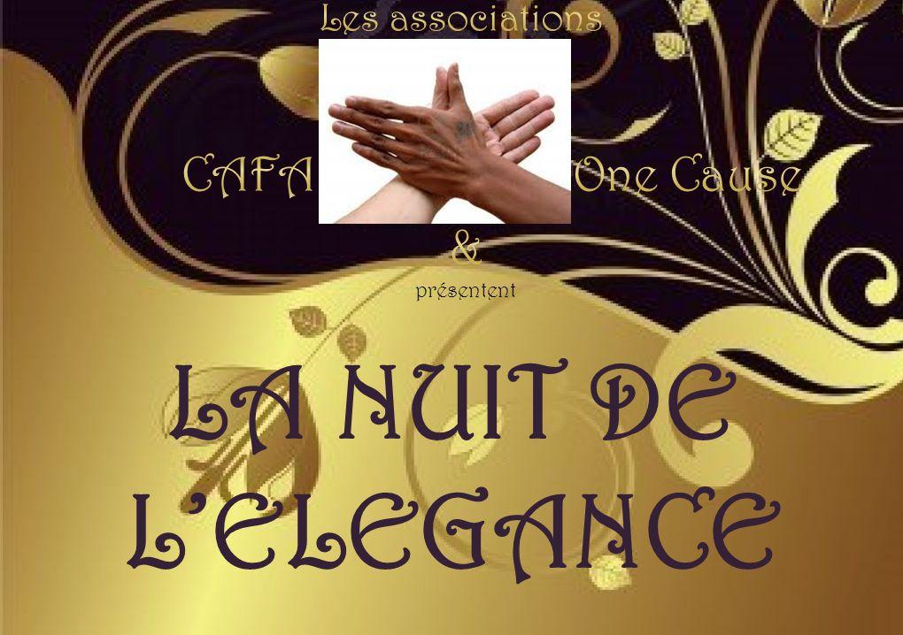 Les associations CAFA One Cause & présentent LA NUIT DE L'ELEGANCE