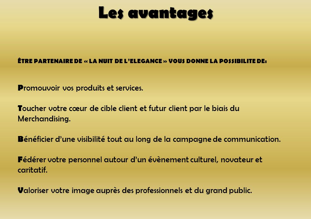 Les avantages Promouvoir vos produits et services.