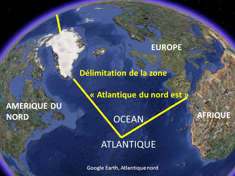 OCEAN ATLANTIQUE EUROPE Délimitation de la zone