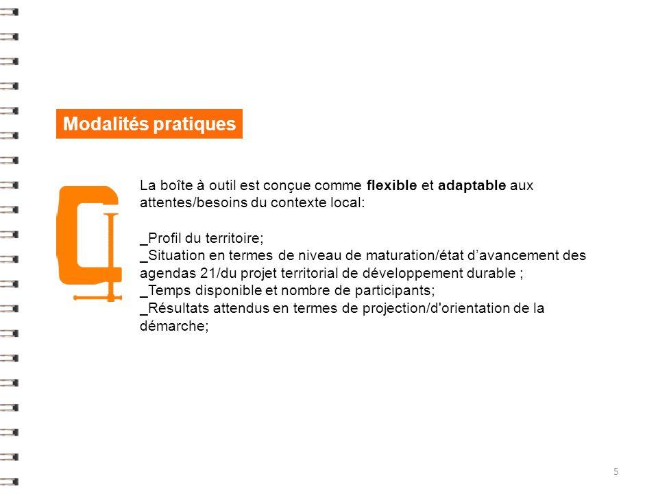 Modalités pratiques La boîte à outil est conçue comme flexible et adaptable aux attentes/besoins du contexte local: