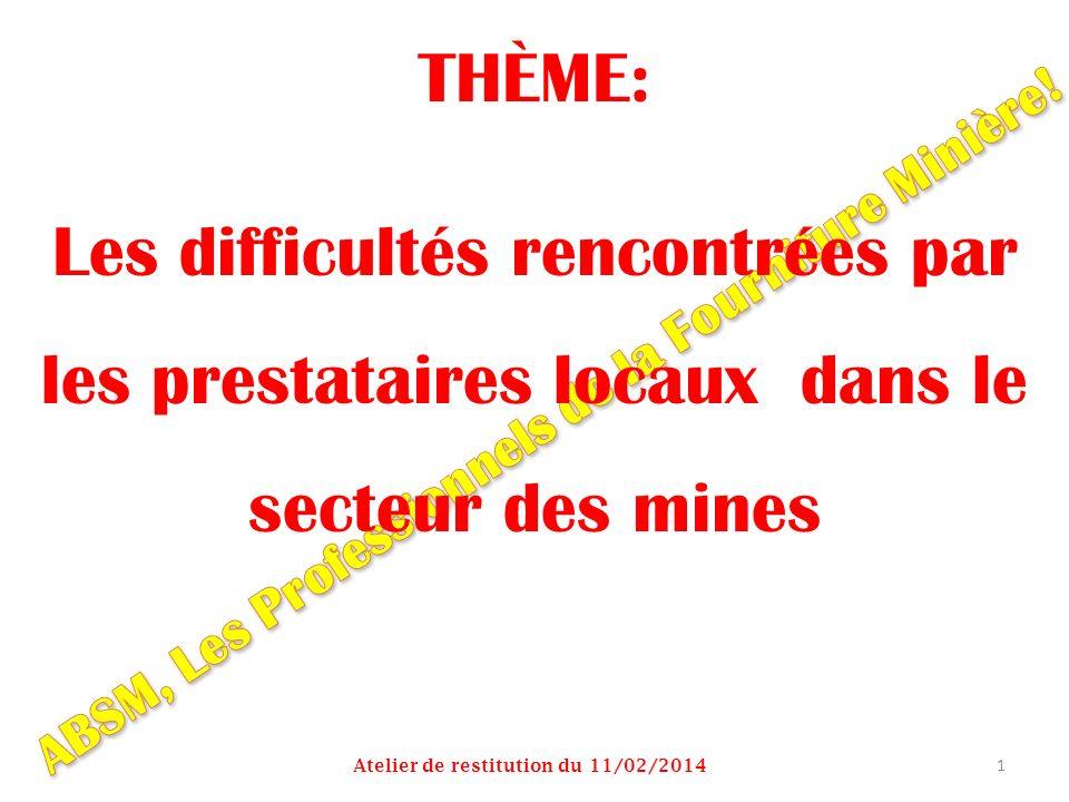 THÈME: Les difficultés rencontrées par les prestataires locaux dans le secteur des mines. ABSM, Les Professionnels de la Fourniture Minière!