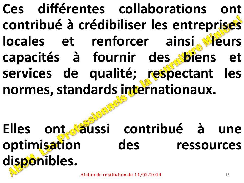 Ces différentes collaborations ont contribué à crédibiliser les entreprises locales et renforcer ainsi leurs capacités à fournir des biens et services de qualité; respectant les normes, standards internationaux.