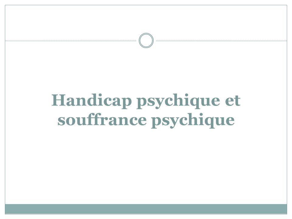 Handicap psychique et souffrance psychique