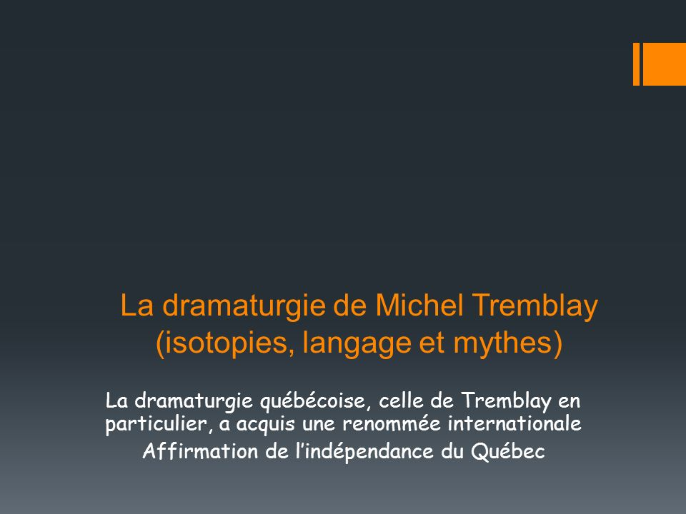 La dramaturgie de Michel Tremblay (isotopies, langage et mythes)