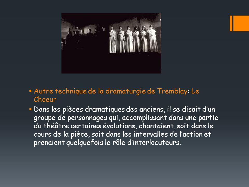 Autre technique de la dramaturgie de Tremblay: Le Choeur