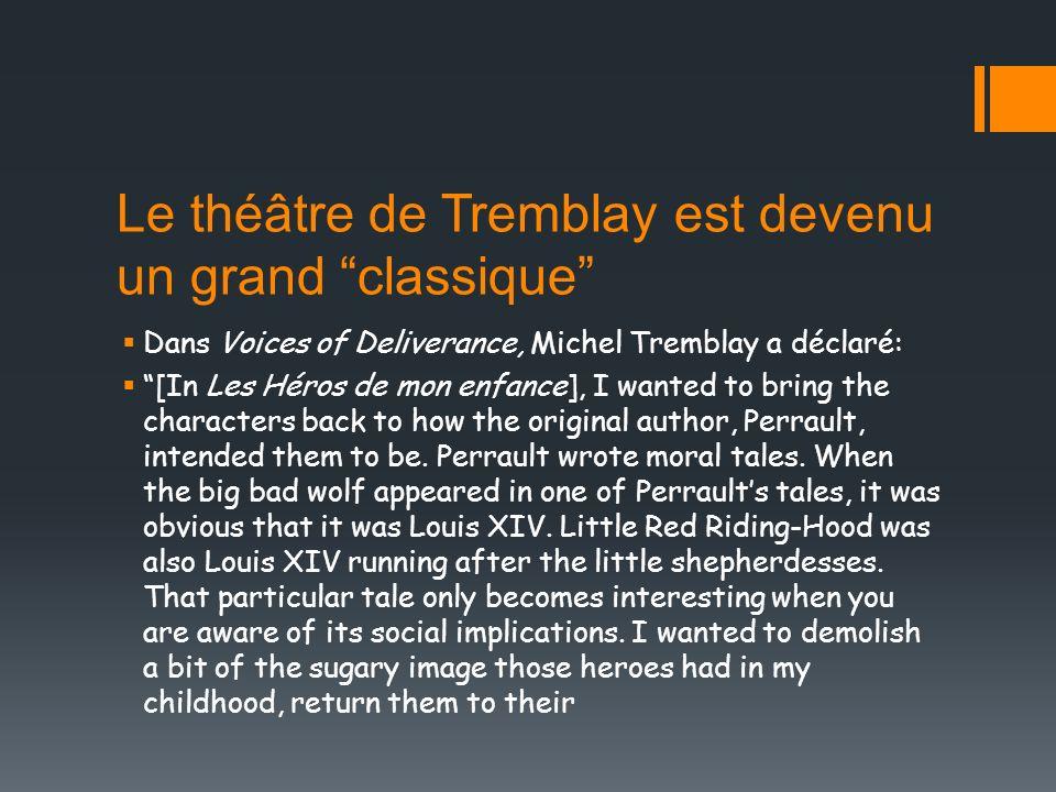 Le théâtre de Tremblay est devenu un grand classique