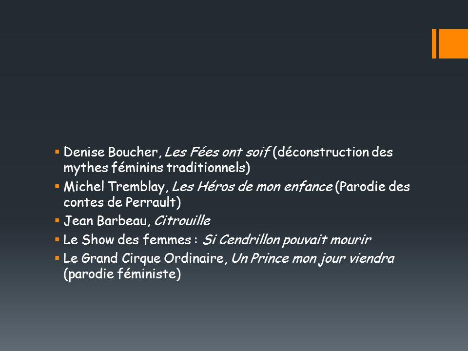 Denise Boucher, Les Fées ont soif (déconstruction des mythes féminins traditionnels)