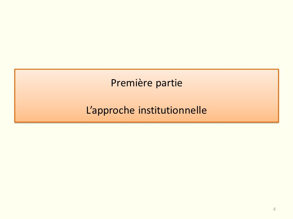 Première partie L'approche institutionnelle