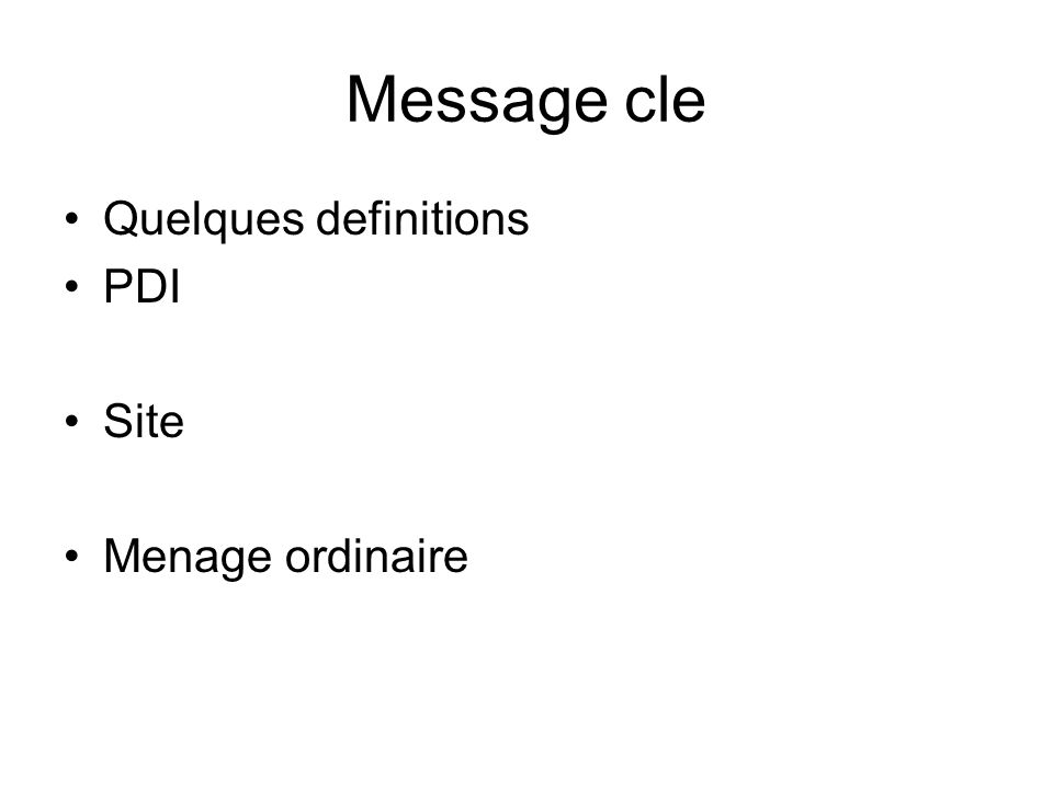 Message cle Quelques definitions PDI Site Menage ordinaire