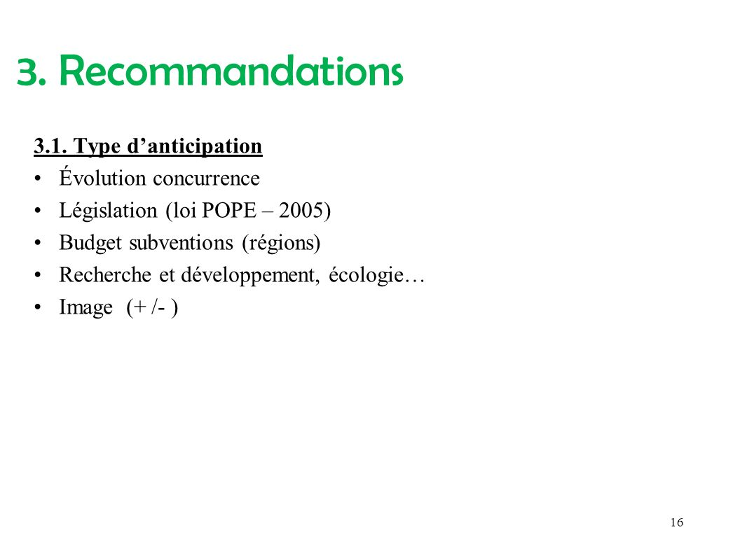 3. Recommandations 3.1. Type d'anticipation Évolution concurrence