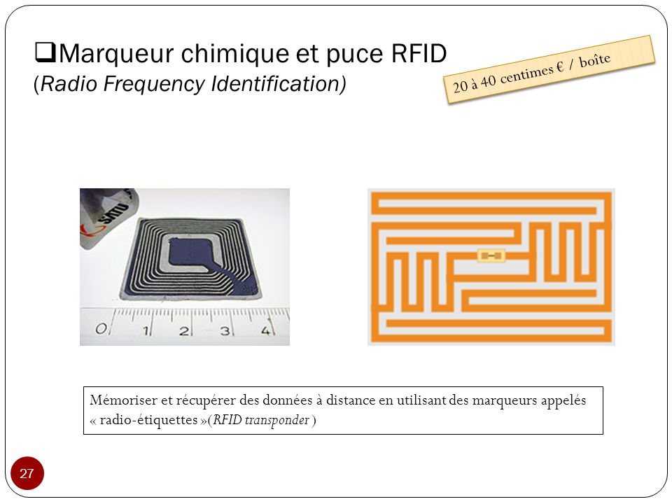 Marqueur chimique et puce RFID (Radio Frequency Identification)