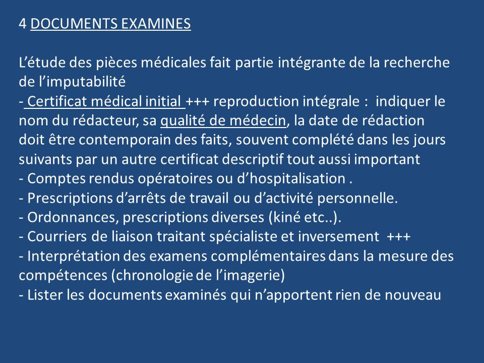 4 DOCUMENTS EXAMINES L'étude des pièces médicales fait partie intégrante de la recherche de l'imputabilité.