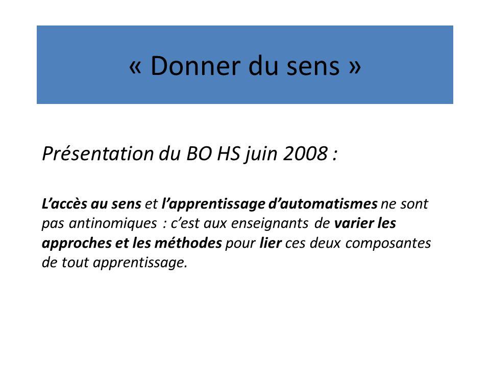 « Donner du sens » Présentation du BO HS juin 2008 :