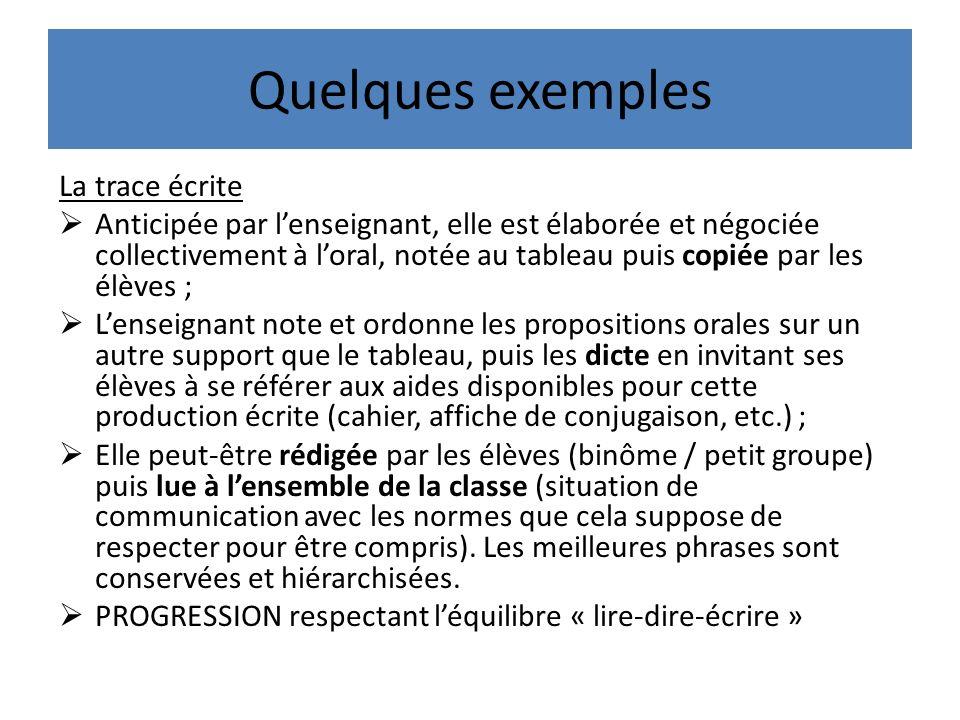 Quelques exemples La trace écrite