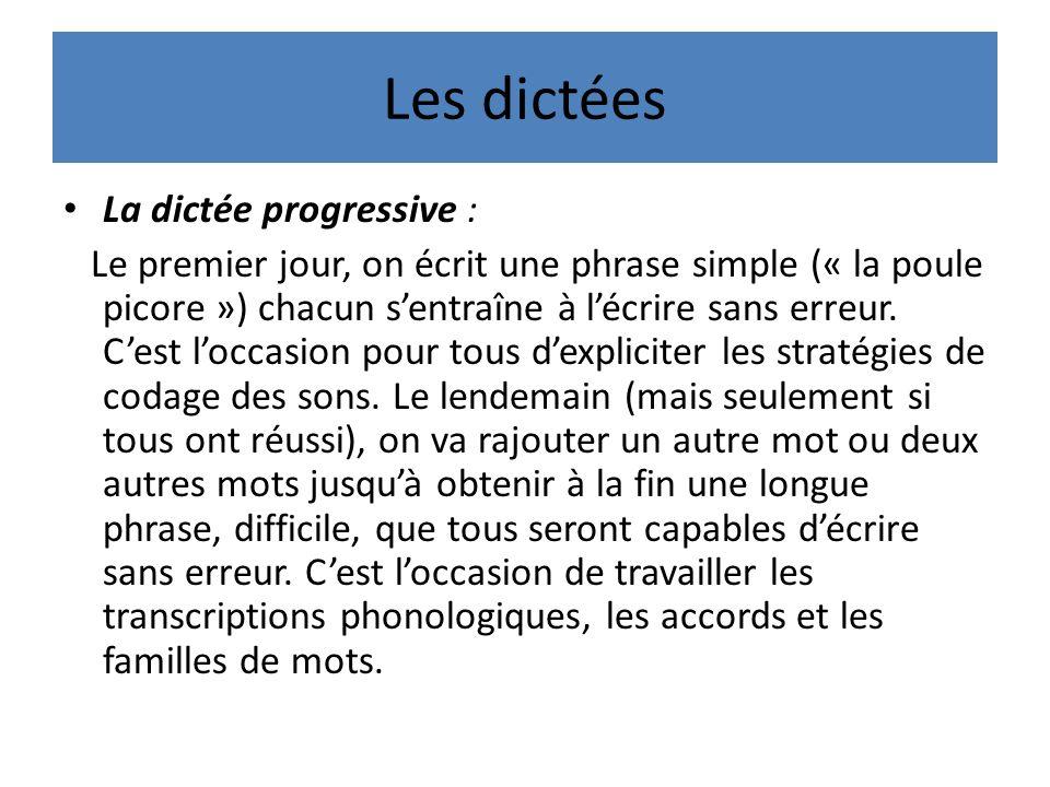 Les dictées La dictée progressive :