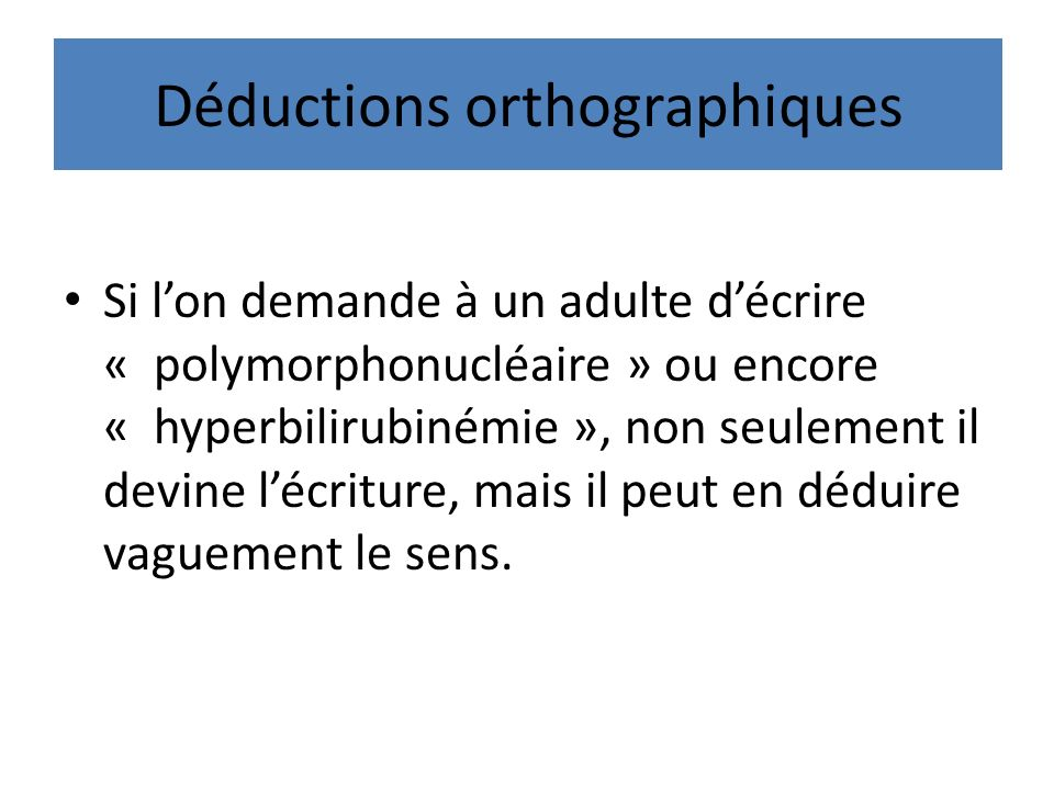 Déductions orthographiques