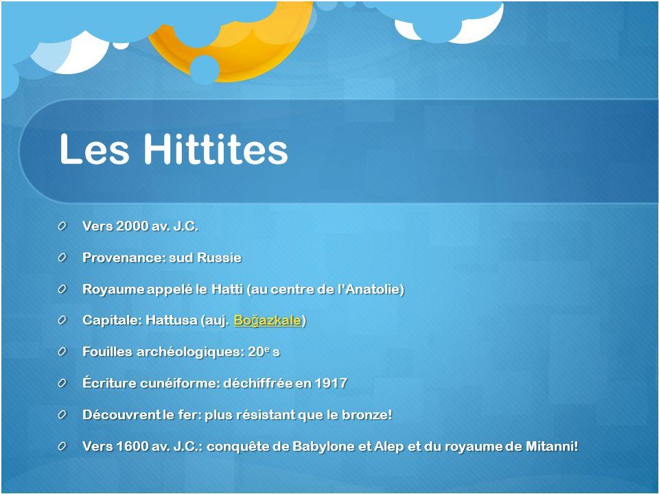 Les Hittites Vers 2000 av. J.C. Provenance: sud Russie