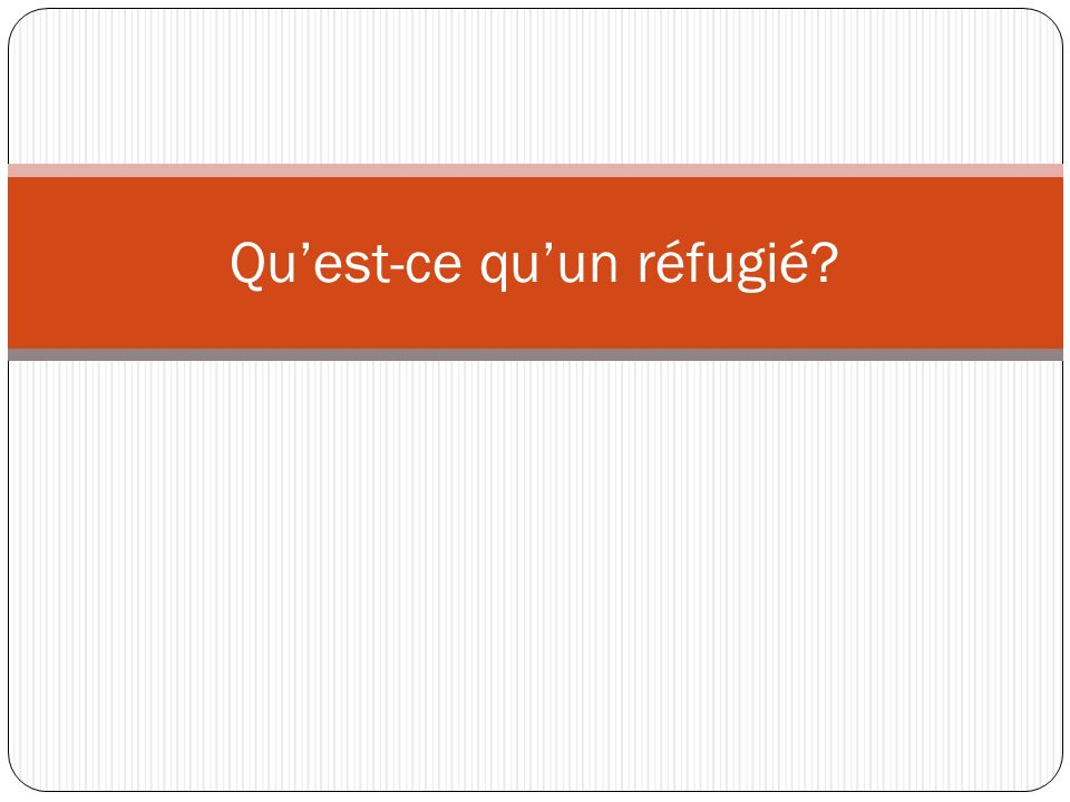 Qu'est-ce qu'un réfugié