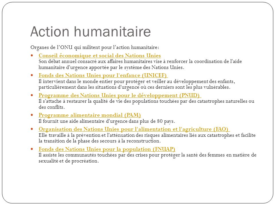 Action humanitaire Organes de l'ONU qui militent pour l'action humanitaire: