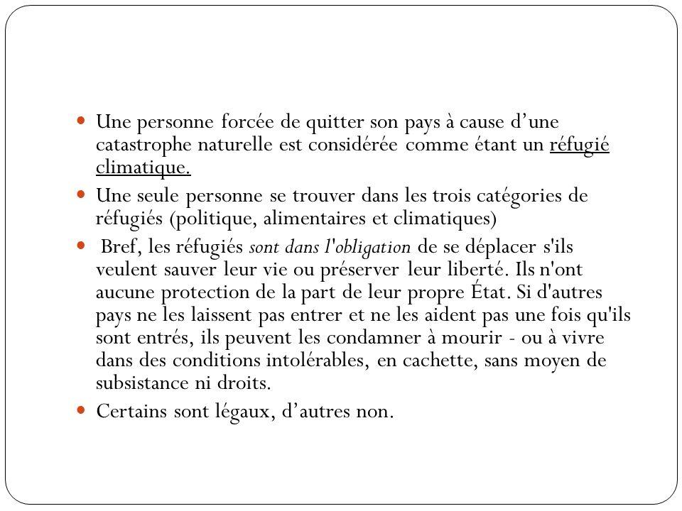 Une personne forcée de quitter son pays à cause d'une catastrophe naturelle est considérée comme étant un réfugié climatique.
