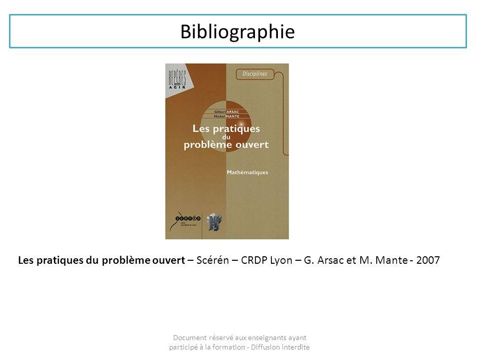 Bibliographie Les pratiques du problème ouvert – Scérén – CRDP Lyon – G. Arsac et M. Mante - 2007.