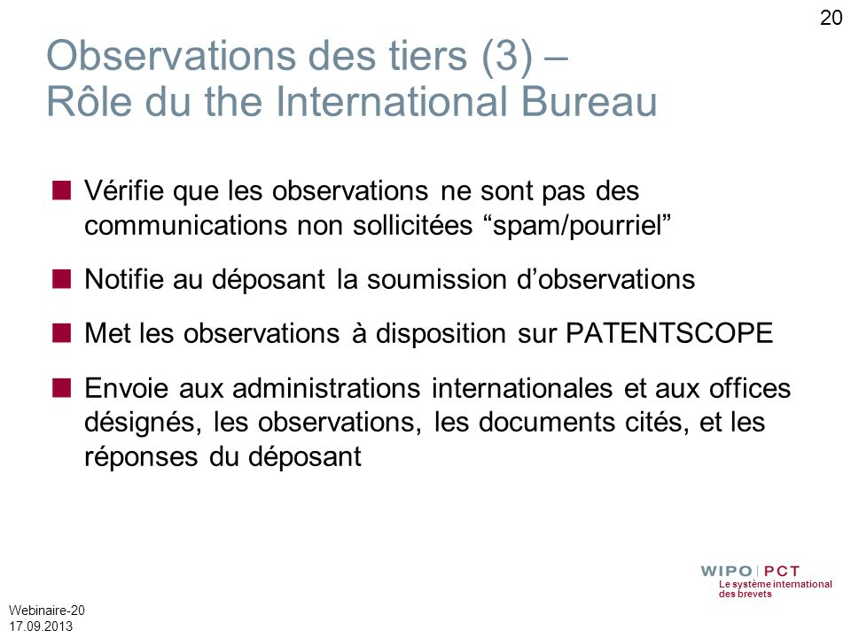 Observations des tiers (3) – Rôle du the International Bureau