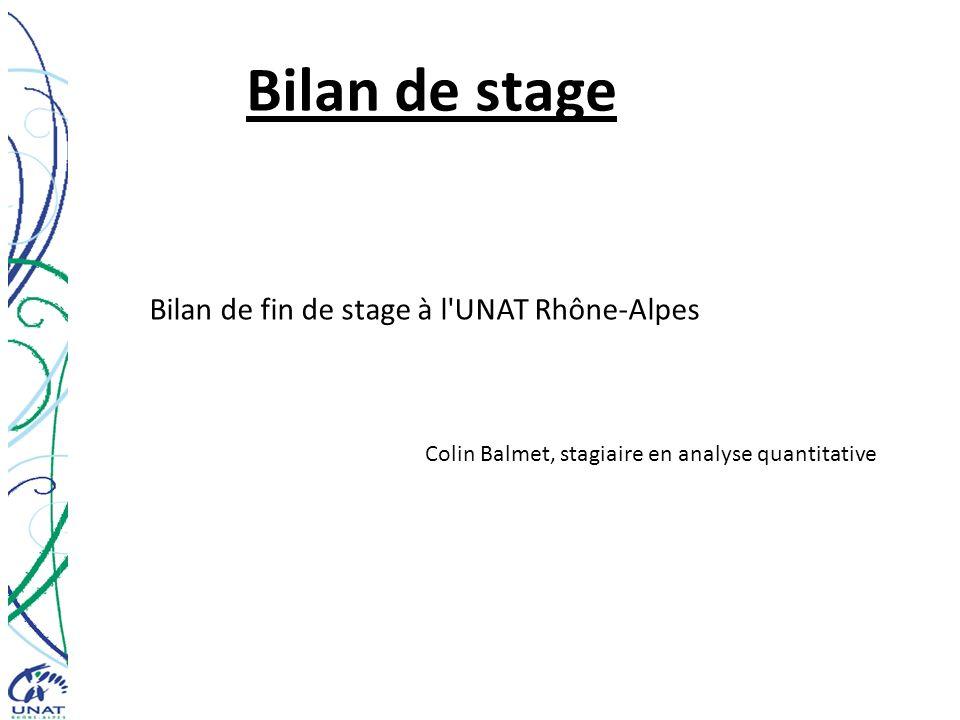 Bilan de stage Bilan de fin de stage à l UNAT Rhône-Alpes