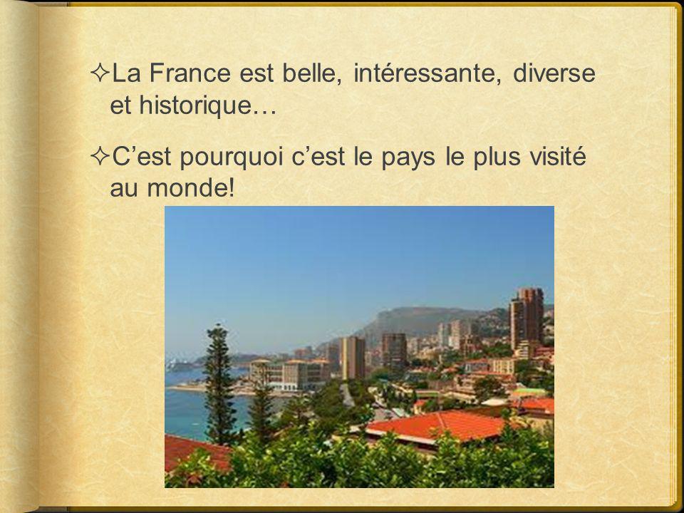 La France est belle, intéressante, diverse et historique…