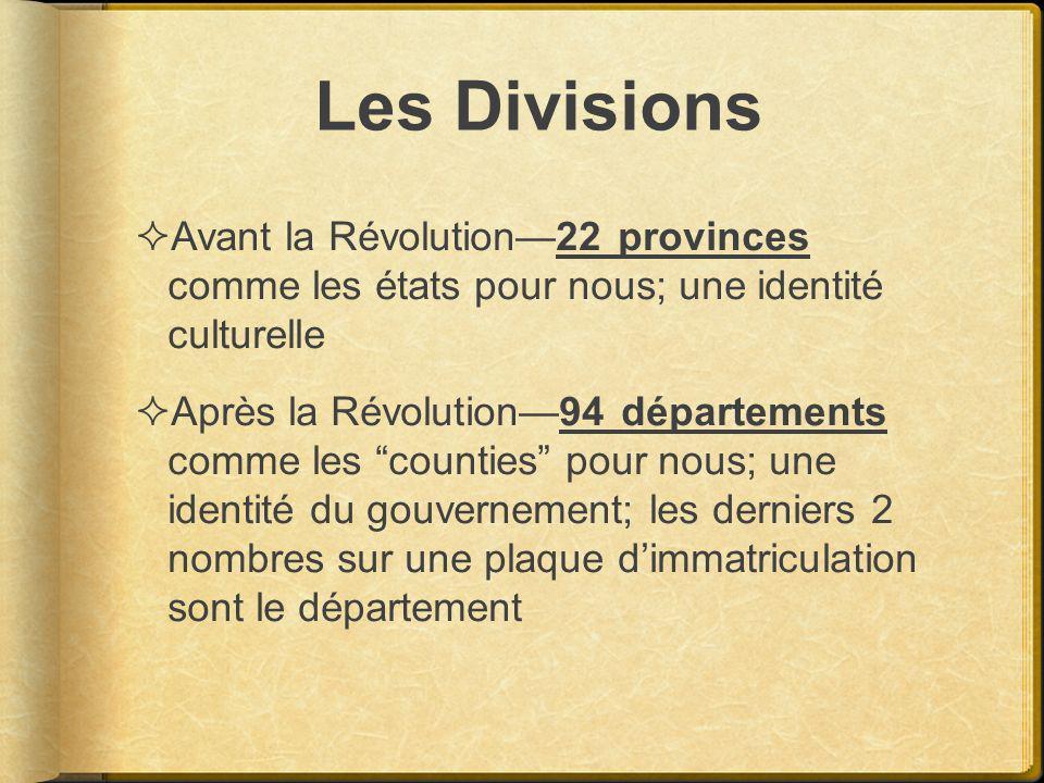Les Divisions Avant la Révolution—22 provinces comme les états pour nous; une identité culturelle.