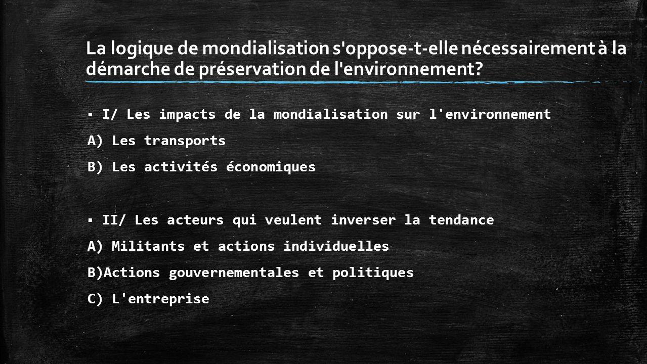 La logique de mondialisation s oppose-t-elle nécessairement à la démarche de préservation de l environnement