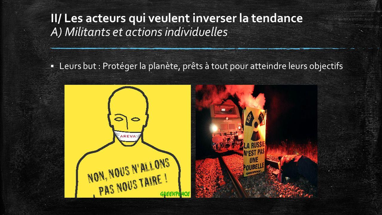 II/ Les acteurs qui veulent inverser la tendance A) Militants et actions individuelles