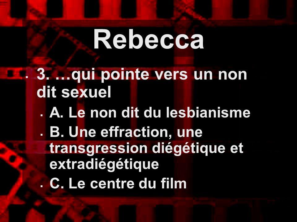 Rebecca 3. …qui pointe vers un non dit sexuel
