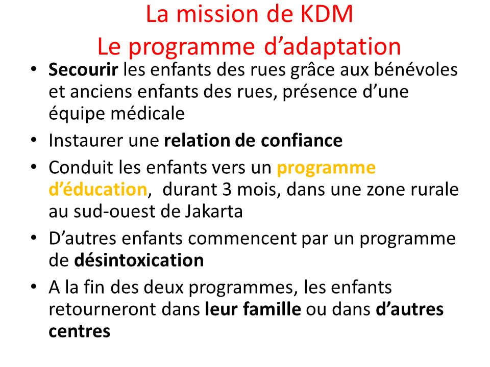 La mission de KDM Le programme d'adaptation