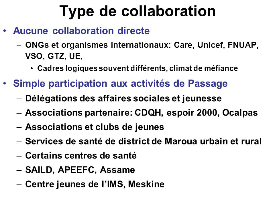 Type de collaboration Aucune collaboration directe
