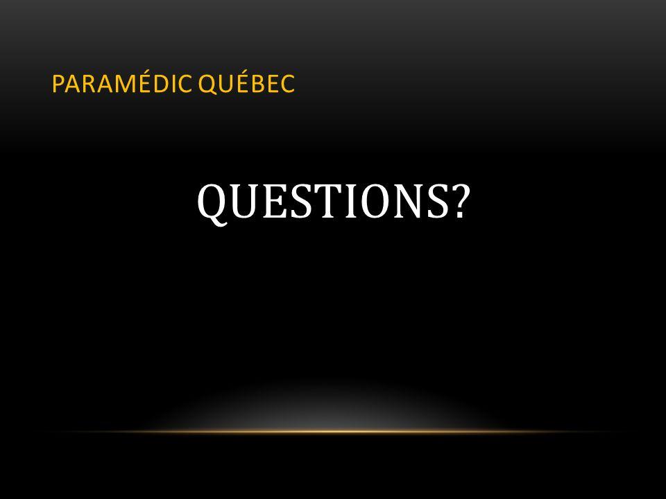 PARAMÉDIC QUÉBEC QUESTIONS