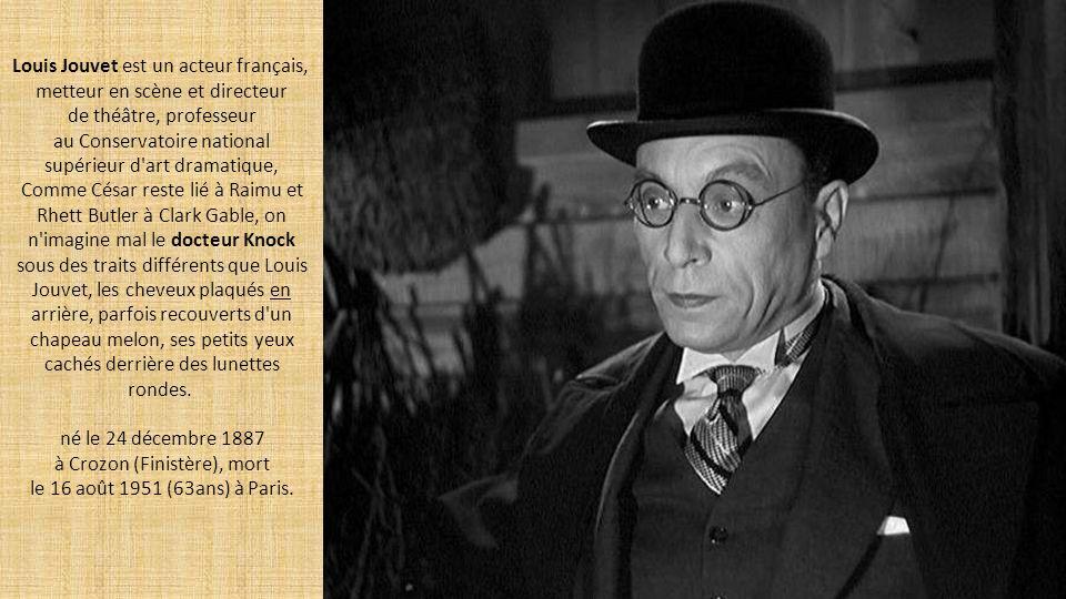 Louis Jouvet est un acteur français,