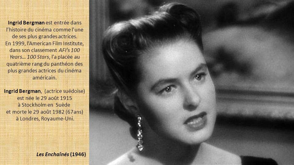 Ingrid Bergman est entrée dans l'histoire du cinéma comme l'une de ses plus grandes actrices. En 1999, l'American Film Institute, dans son classement AFI's 100 Years… 100 Stars, l'a placée au quatrième rang du panthéon des plus grandes actrices du cinéma américain.