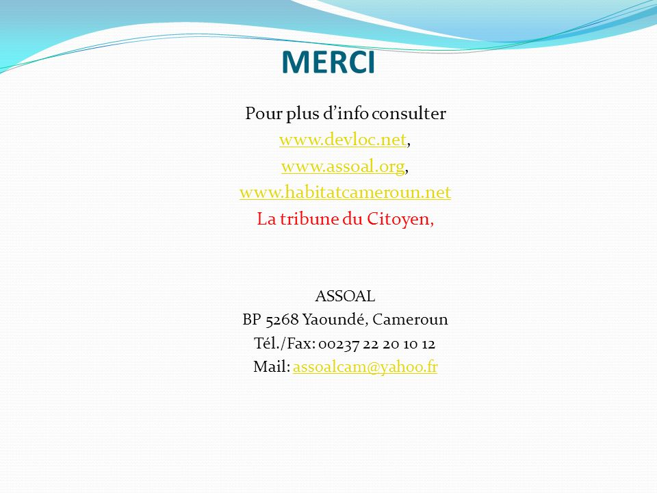 MERCI Pour plus d'info consulter www.devloc.net, www.assoal.org,