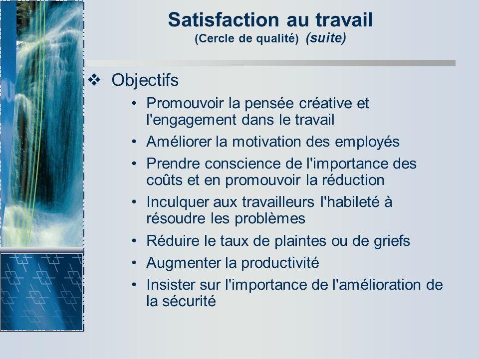 Satisfaction au travail (Cercle de qualité) (suite)