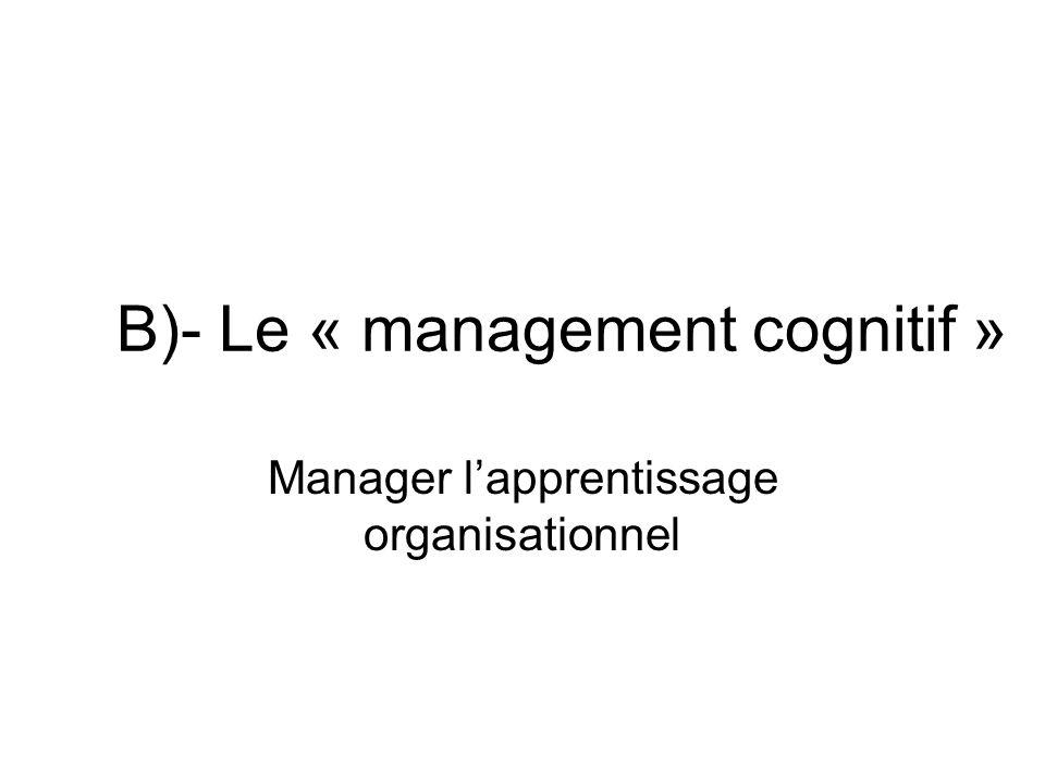 B)- Le « management cognitif »