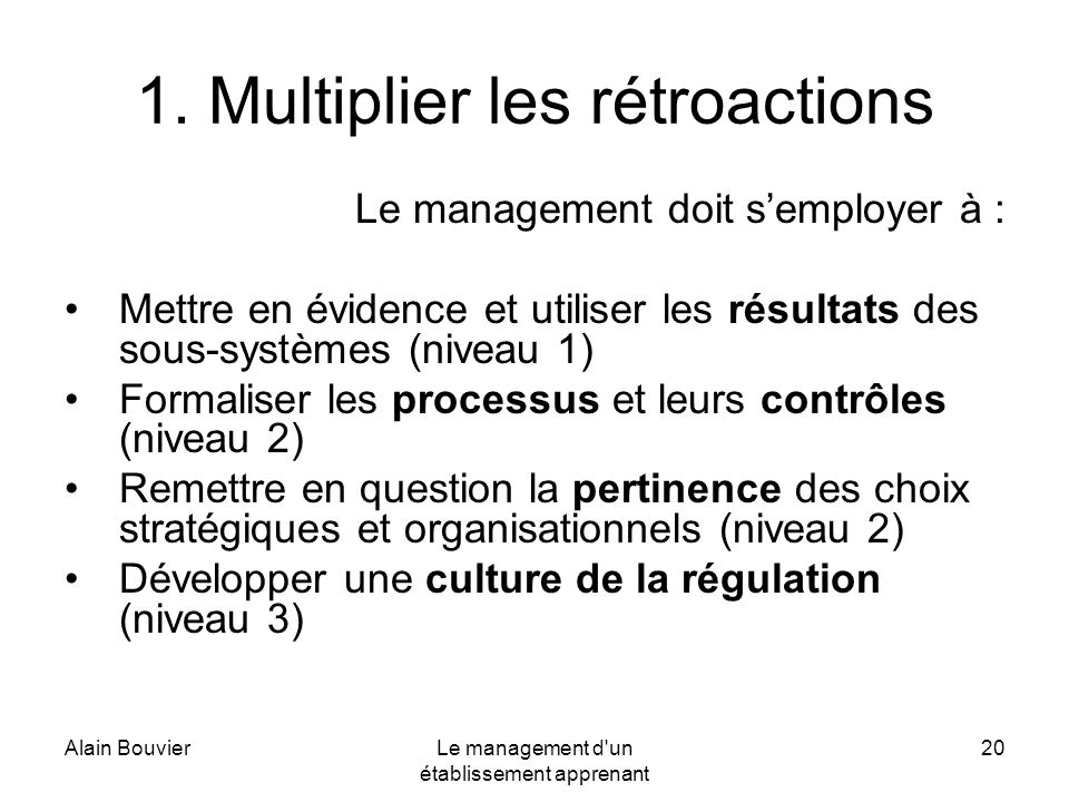 1. Multiplier les rétroactions