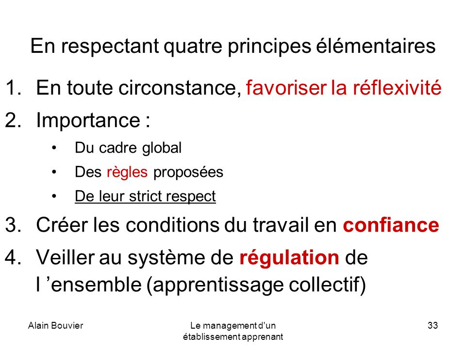 En respectant quatre principes élémentaires