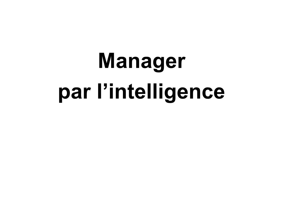 Manager par l'intelligence