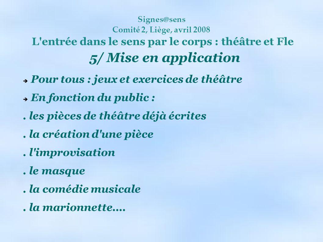 5/ Mise en application Pour tous : jeux et exercices de théâtre
